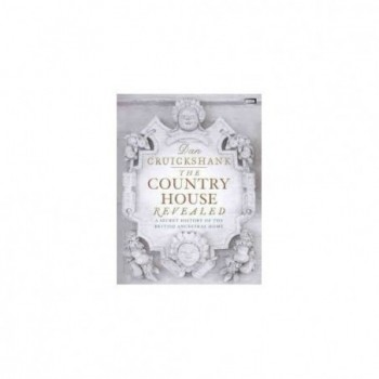 The Country House Revealed:...