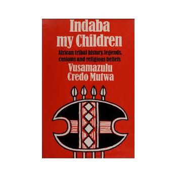 Indaba, My Children:...