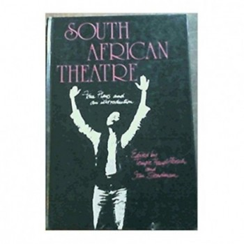 South African Theatre: Four...