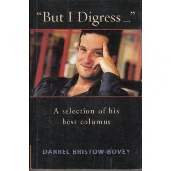 But I Digress... A...