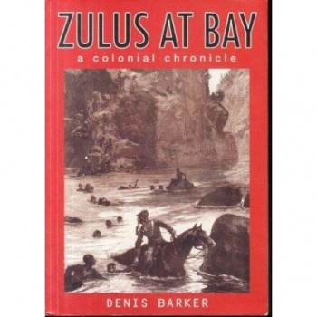 Zulus at Bay: A Colonial...