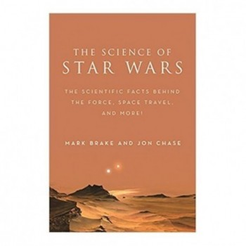 The Science of Star Wars:...