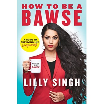 How to Be a Bawse: A Guide...