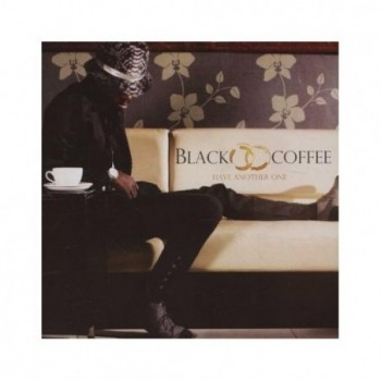 Black Coffee - Have Another...