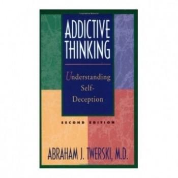 Addictive Thinking:...