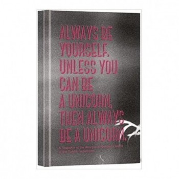Always be Yourself, Unless...