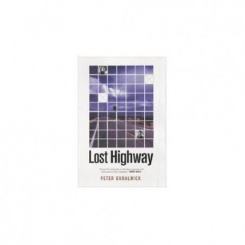 Lost Highway: Journeys and...