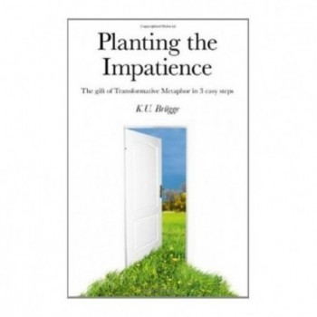 Planting the Impatience