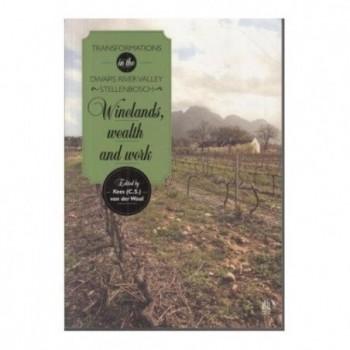 Winelands, Wealth and Work:...