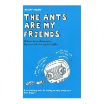 The Ants Are My Friends:...