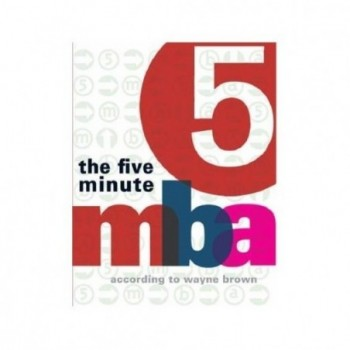 The Five Minute MBA
