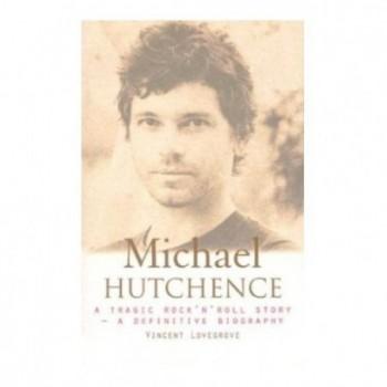 Michael Hutchence: A Tragic...