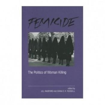 Femicide: The Politics of...