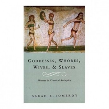 Goddesses, Whores, Wives...