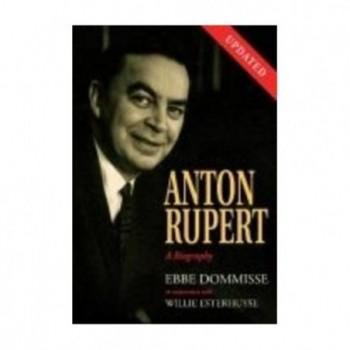 Anton Rupert A Biography