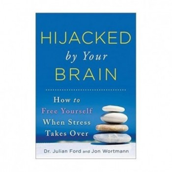Hijacked by Your Brain: How...
