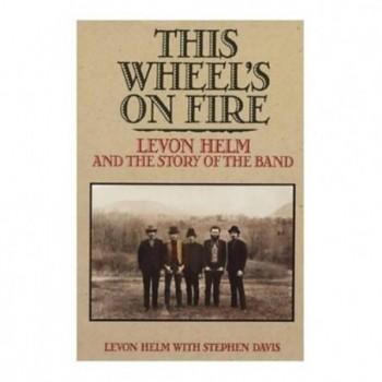 This Wheel's On Fire: Levon...