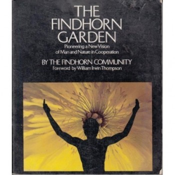 The Findhorn Garden:...
