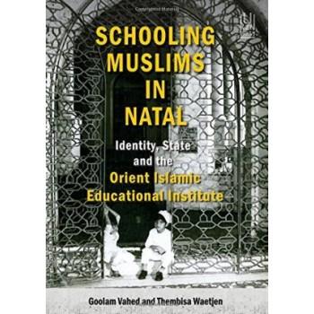 Schooling Muslims in Natal:...