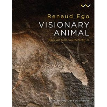 Visionary Animal: Rock Art...