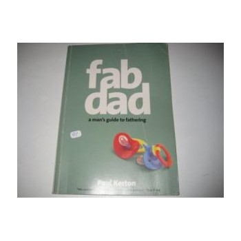 Fab Dad: A Man's Guide To...