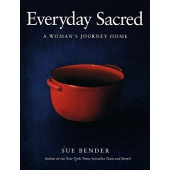 Everyday Sacred: A Woman's...