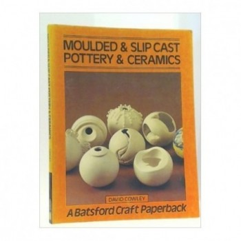 Moulded and Slip Cast...