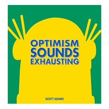 Optimism Sounds Exhausting