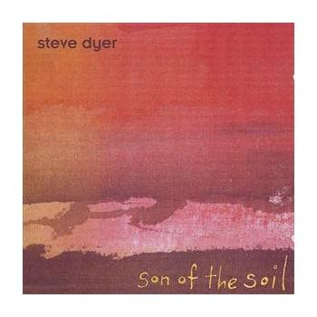 Steve Dyer - Son of the Soil