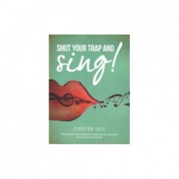 Shut your trap and sing!