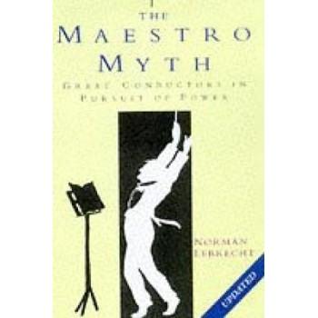 The Maestro Myth: Great...