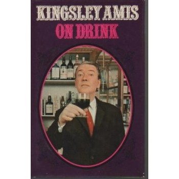 Kingsley Amis On Drink