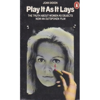 Play It As It Lays: The...