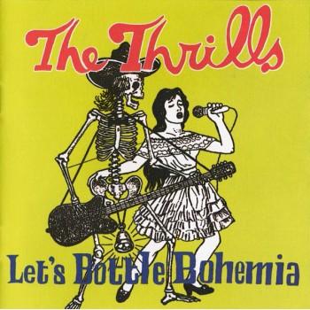 The Thrills - Let's Bottle...