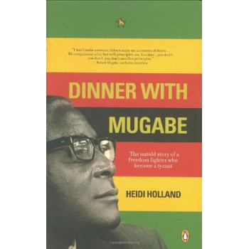 Dinner with Mugabe: The...