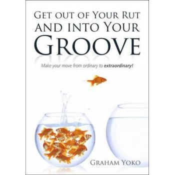Get Out of Your Rut and...