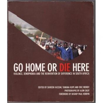 Go Home or Die Here:...