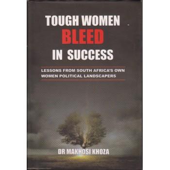 Tough Women Bleed in Success