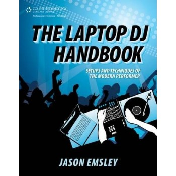The Laptop DJ Handbook:...